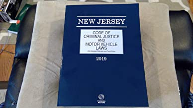 2019 New Jersey Code of Criminal Justice and Motor Vehicle Laws
