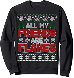 All My Friends Are Flakes Christmas Ugly Sweater Sweatshirt