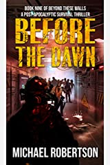 Before The Dawn: A Post-Apocalyptic Survival Thriller (Beyond These Walls Book 9) Kindle Edition