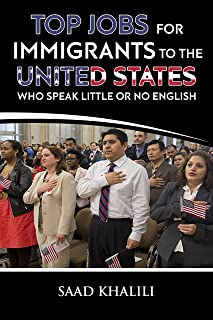 TOP JOBS FOR IMMIGRANTS TO THE UNITED STATES WHO SPEAK LITTLE OR NO ENGLISH