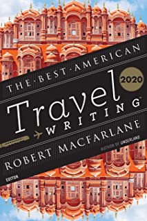 Best American Travel Writing 2020 (The Best American Series ®)