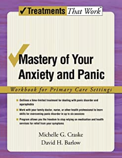Mastery of Your Anxiety and Panic: Workbook for Primary Care Settings (Treatments That Work)