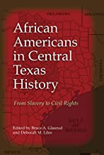 African Americans in Central Texas History: From Slavery to Civil Rights