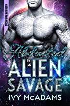 Abducted by an Alien Savage: A Sci-Fi Alien Warrior Romance (Kutarian Warriors Book 1) (English Edition)