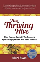 The Thriving Hive: How People-Centric Workplaces Ignite Engagement and Fuel Results