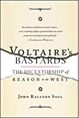 Voltaire's Bastards: The Dictatorship of Reason in the West Kindle Edition