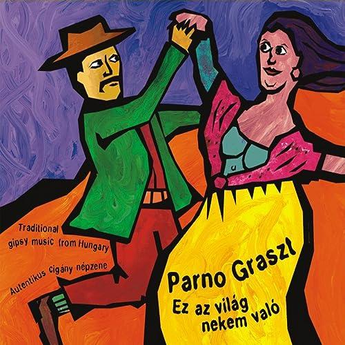 """Résultat de recherche d'images pour """"PARNO GRASZT """"EZ A VILÁG NEKEM VALÓ"""" CD"""""""