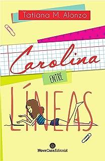 Carolina entre líneas (Spanish Edition)