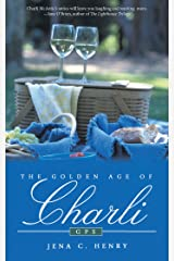 The Golden Age of Charli: Gps Kindle Edition