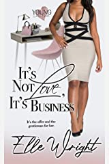 It's Not Love, It's Business (Young In Love Book 2) Kindle Edition