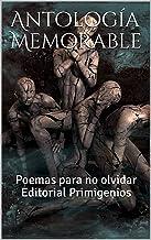 Antología Memorable: Poemas para no olvidar  Editorial Primigenios (Spanish Edition)