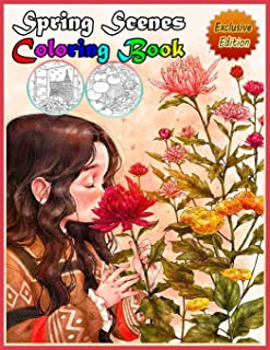 Spring Scenes Coloring Book: A New Great Coloring Book & Gift for Those Who Loves Spring Scenes, Plenty Of Fantastic Natur...