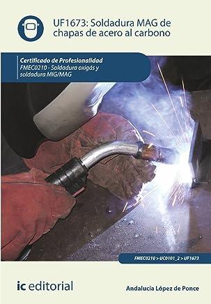Soldadura MAG de chapas de acero al carbono. FMEC0210 (Spanish Edition)