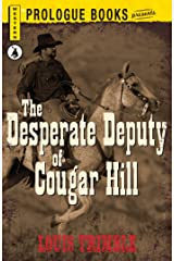 The Desperate Deputy of Cougar Hill (Prologue Western) Kindle Edition