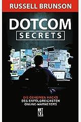 Dotcom Secrets: Die geheimen Hacks des erfolgreichsten Online-Marketers (German Edition) Kindle Edition