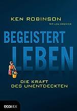 Begeistert leben: Die Kraft des Unentdeckten (German Edition)
