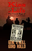 Kiss of Life: The Untold Saga of America's Last Outlaws