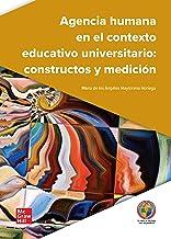 Agencia humana en el contexto educativo universitario: constructos y medición