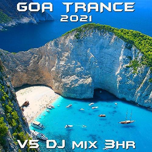 Goa Trance 2021 Top 40 Chart Hits, Vol. 5 (3Hr DJ Mix) by ...