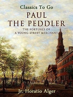 Paul the Peddler (Classics To Go)
