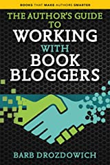 The Author's Guide to Working with Book Bloggers (Books That Make Authors Smarter 1) Kindle Edition