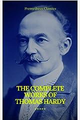 The Complete Works of Thomas Hardy (Illustrated) (Prometheus Classics) Kindle Edition