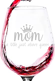 Mom, Queen Wine Glass - Best Birthday Gifts For Mom, Women - Unique Mothers Day Gift Idea From Husband, Daughter, Son - Fun Novelty Present For a Wife, New Parent, Friend, Adult Sister, Her - 13 oz