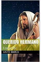 Querido Hermano: Frater mi (Triología sobre la Sagrada Familia de Nazaret nº 3) (Spanish Edition) Kindle Edition