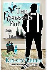 The Renegade Bid: Distinguished Gentlemen Series Kindle Edition