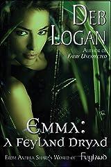 Emma: A Feyland Dryad Kindle Edition