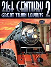 21st Century Great Train Layouts 2