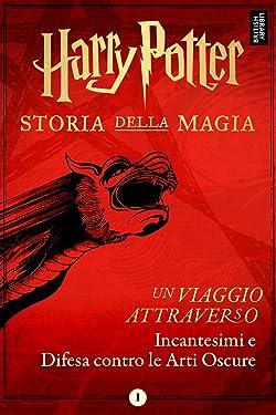 Un viaggio attraverso Incantesimi e Difesa contro le Arti Oscure (Italian Edition)