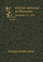 Oration Delivered at Plymouth December 21, 1895
