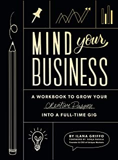 Mind Your Business: A Workbook to Grow Your Creative Passion