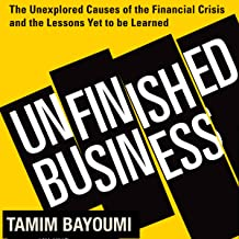 Unfinished Business: The Unexplored Causes of the Financial Crisis and the Lessons yet to Be Learned Than One