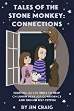 Tales of the Stone Monkey - Connections: Exciting adventures to help children develop confidence and higher self-esteem