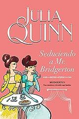 Seduciendo a Mr. Bridgerton (Bridgerton 4) Versión Kindle