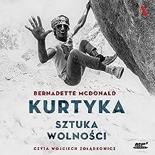 Kurtyka (Polish Edition): Sztuka wolności [The Art of Freedom]