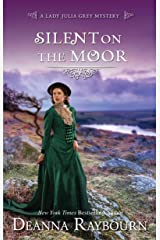 Silent on the Moor: A Historical Romance (A Lady Julia Grey Mystery Book 3) Kindle Edition