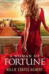 A Woman of Fortune (Texas Gold Collection Book 1) Kindle Edition