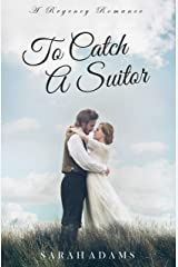 To Catch A Suitor: A Regency Romance (Dalton Family Book 2) Kindle Edition