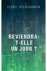 REVIENDRA-T-ELLE UN JOUR ? Format Kindle