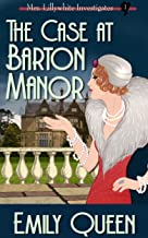 The Case at Barton Manor: A 1920s Mystery (Mrs. Lillywhite Investigates Book 1)