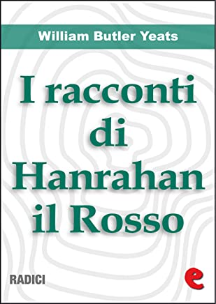 I Racconti Di Hanrahan il Rosso (Stories of Red Hanrahan) (Radici) (English Edition)