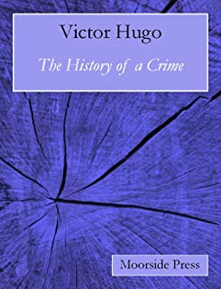 The History of a Crime (Annotated)