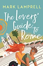 The Lovers' Guide to Rome: A Novel Full of Heart and Romantic Delight (English Edition)