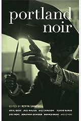 Portland Noir (Akashic Noir) Kindle Edition