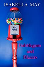 Bubblegum and Blazers: A delicious laugh-out-loud, feel-good romantic comedy - perfect for the holidays... (Foodie Romance...