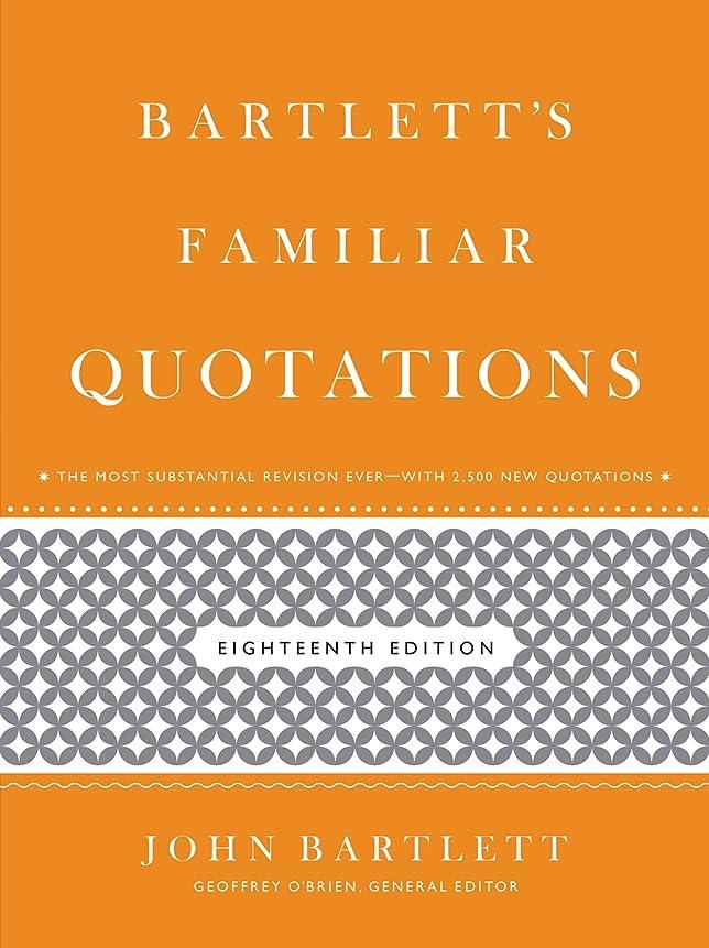 投げる家主精査するBartlett's Familiar Quotations (English Edition)