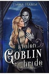 Stolen Goblin Bride Kindle Edition